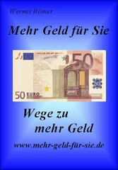 Mehr Geld für Sie - Wege zu mehr Geld