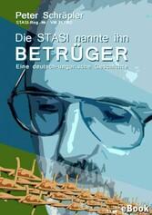 Die STASI nannte ihn Betrüger - Eine deutsch-un...