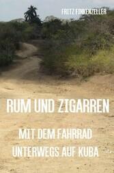 Rum und Zigarren - Mit dem Fahrrad unterwegs in...