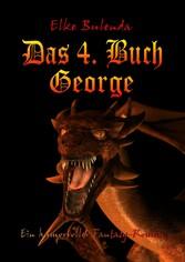 Das 4. Buch George - Ein humorvoller Fantasy-Roman