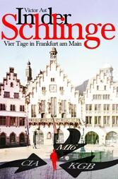 In der Schlinge - Vier Tage in Frankfurt am Main