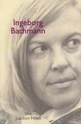 Ingeborg Bachmann. Ein Portrait
