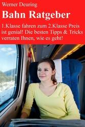 Bahn Ratgeber 2014 für Gelegenheits-, Vielfahre...