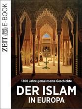 Der Islam in Europa - Ein ZEIT GESCHICHTE-E-Book
