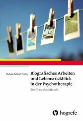 Biografisches Arbeiten und Lebensrückblick in d...