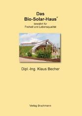 Das Bio-Solar-Haus - bewährt für Freiheit und L...