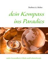 dein Kompass ins Paradies - mehr Gesundheit, Gl...