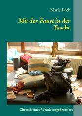 Mit der Faust in der Tasche - Chronik eines Vermietungsdesasters