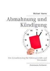 Abmahnung und Kündigung - Ein Schnelleinstieg f...