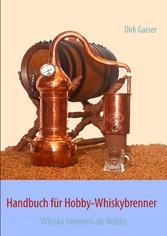 Handbuch für Hobby-Whiskybrenner - Whisky brenn...