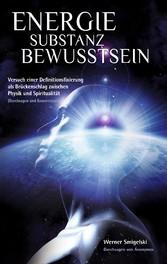 Energie Substanz Bewusstsein - Versuch einer De...