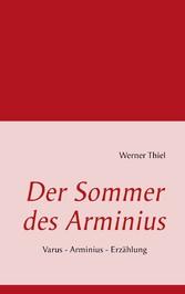 Der Sommer des Arminius - Varus - Arminius - Er...