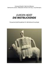 EUROPA HEIßT DIE WEITBLICKENDE - Postpatriarcha...