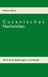 Cusanisches Nachwirken - Teil III seiner Bezieh...
