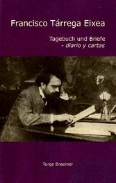 Francisco Tárrega Eixea - Tagebuch und Briefe -...