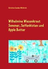 Wilhelmine Wiesenkraut, Band 2 - Sommer - Seifenkisten und Apple Butter