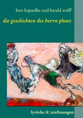Die Gedichte des Herrn Plunz - lyröcke & zeichn...