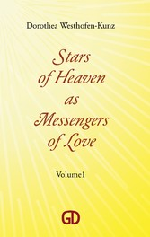 Stars of Heaven as Messengers of Love - Volume1