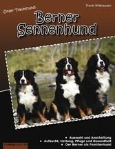 Unser Traumhund: Berner Sennenhund