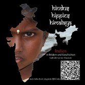 Hindus, Hippies, Himalaya - Indien in Bildern u...