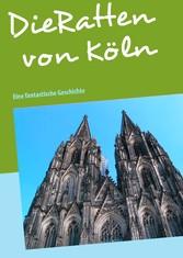 Die Ratten von Köln - Eine fantastische Geschichte