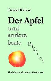 Der Apfel und andere bunte Blätter - Gedichte u...