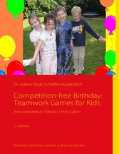 Competition-free Birthday: Teamwork Games for K...