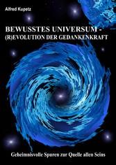 BEWUSSTES UNIVERSUM - (R)EVOLUTION DER GEDANKEN...