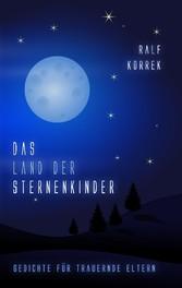 Das Land der Sternenkinder - Gedichte für trauernde Eltern