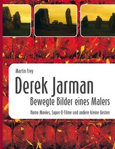 Derek Jarman - Bewegte Bilder eines Malers - Ho...