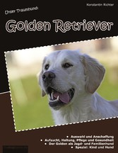 Unser Traumhund: Golden Retriever