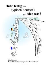 Habe fertig ... typisch deutsch! ... oder was?