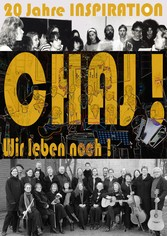 Chaj! Wir leben noch! - 20 Jahre Chor Inspiration