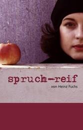 spruch-reif - sprüche von Heinz Fuchs