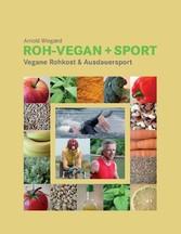 Roh-Vegan + Sport - Vegane Rohkost & Ausdauersport