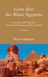 Geier über der Wüste Ägyptens - Ein junger DDR-...