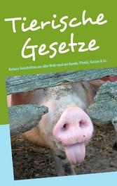 Tierische Gesetze - Kuriose Vorschriften aus al...