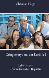 Gringostorys aus der Karibik I - Leben in der D...