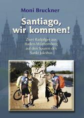 Santiago, wir kommen! - Zwei Radpilger aus Bade...