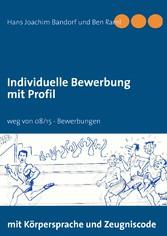 Individuelle Bewerbung mit Profil - weg von 08/...