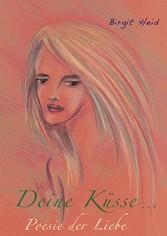Deine Küsse... - Poesie der Liebe