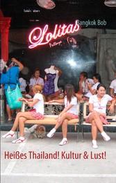 Heißes Thailand! Kultur & Lust!