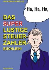 Das super lustige Steuerzahler Büchlein - Auch ...