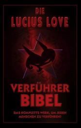 Die Verführer Bibel - Das komplette Werk um jeden Menschen zu verführen