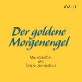 Der goldene Morgenengel - Muskelaufbau und Körperbewusstsein