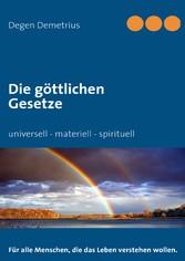 Die göttlichen Gesetze - universell - materiell...