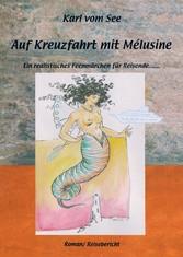 Auf Kreuzfahrt mit Melusine - Ein realistisches...