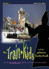 Die Train-Kids und das geheime Zauberbuch - Ist...