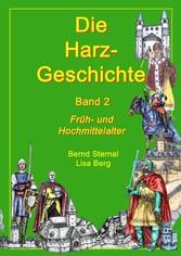 Die Harz - Geschichte 2 - Früh- und Hochmittela...