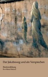 Der Jakobsweg und ein Versprechen - Eine Briefe...